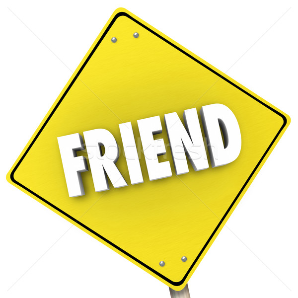 Friend Word Friendship Yield Road Sign 3d Background Stock photo © iqoncept