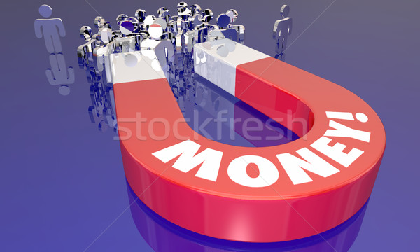 Money Magnet Attracting People Income Earnings Word 3d Illustrat Stock photo © iqoncept