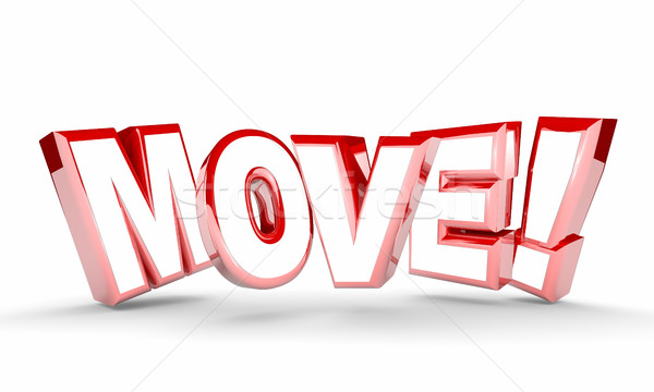 Move Get Going Moving Take Action Word Rising 3d Illustration Stock photo © iqoncept