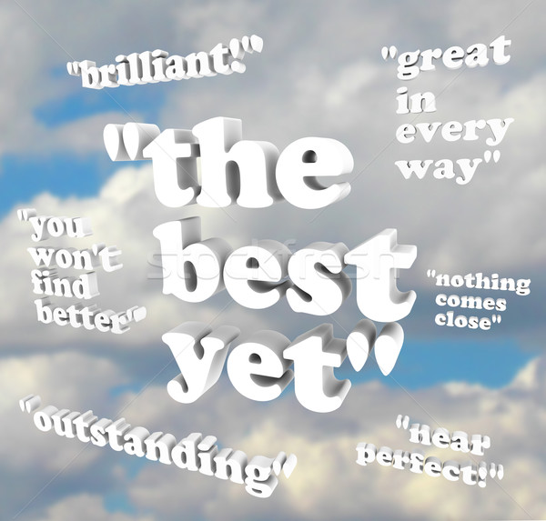 The Best Yet - Quotations of Praise Stock photo © iqoncept