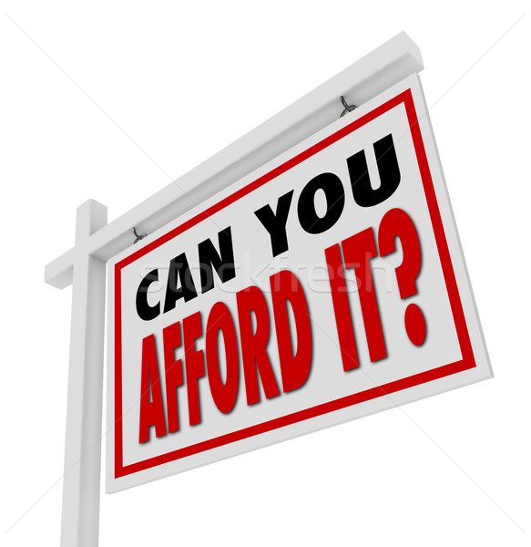 Can You Afford It Home for Sale Sign Real Estate Stock photo © iqoncept