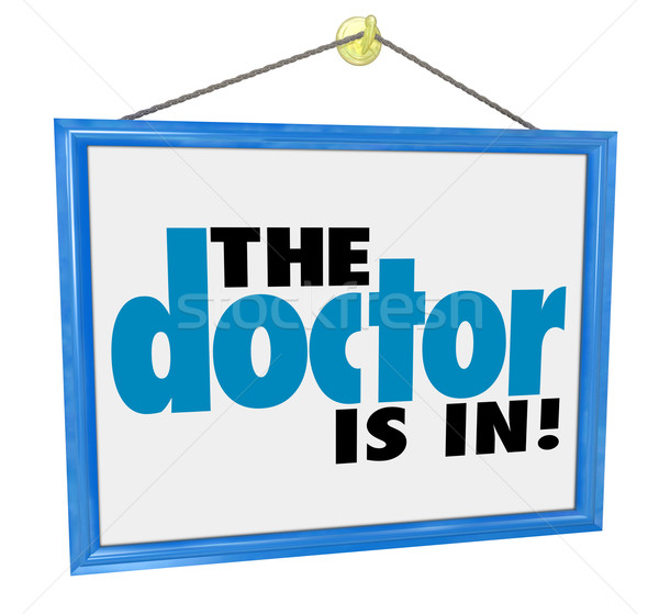 The Doctor is In Sign Check-Up Physical Appointment Office Adver Stock photo © iqoncept