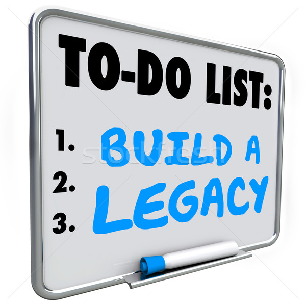 Build a Legacy Leave Lasting Impression Future History Message B Stock photo © iqoncept
