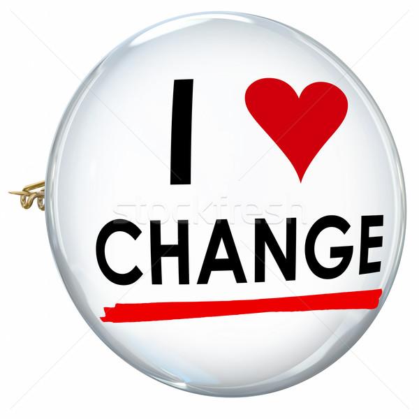Stock photo: I Love Change Words Butotn Pin Evolution Innovation Adapt