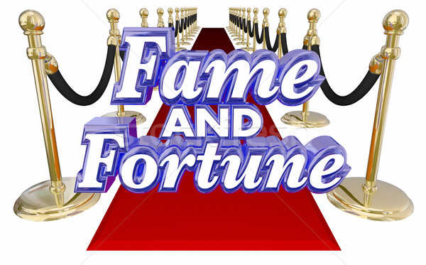Fame and Fortune 3d Words Red Carpet Celebrity Wealth Success Stock photo © iqoncept