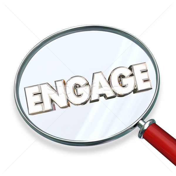 Engage Find Search Involvement Magnifying Glass Word 3d Illustra Stock photo © iqoncept