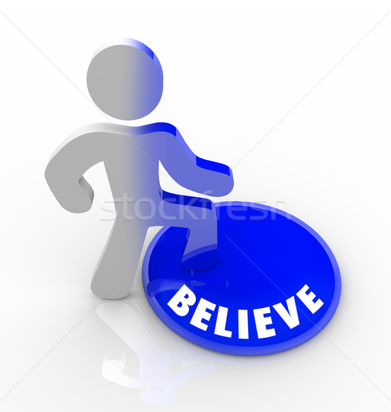 Believe - Person Steps Onto Button with Confidence Stock photo © iqoncept