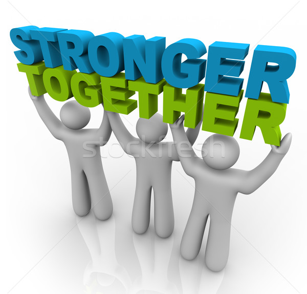 Stronger Together - Lifting the Words Stock photo © iqoncept