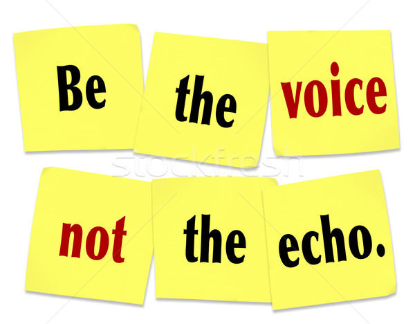 Be the Voice Not the Echo Sticky Note Saying Quote Stock photo © iqoncept