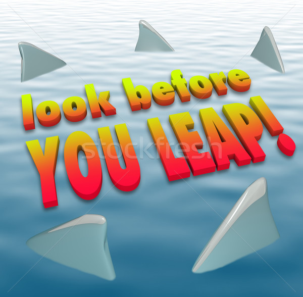 Look Before You Leap Warning Caution Saying Shark Fins Stock photo © iqoncept