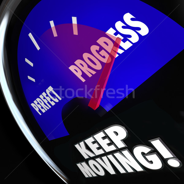 Progress Vs Perfection Measurement Gauge Keep Moving Stock photo © iqoncept
