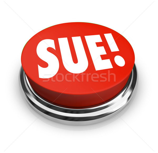Sue Red Round Button Lawsuit Plantiff Attorney Suing Defendant Stock photo © iqoncept