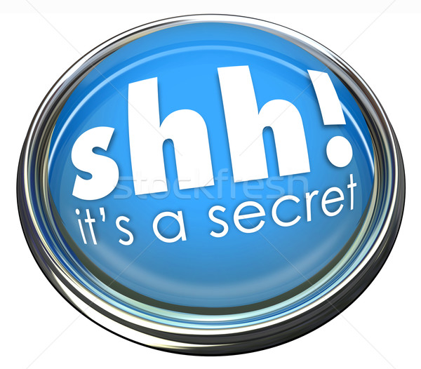 Stock photo: Ssh It's a Secret Words Button Light Confidential Information