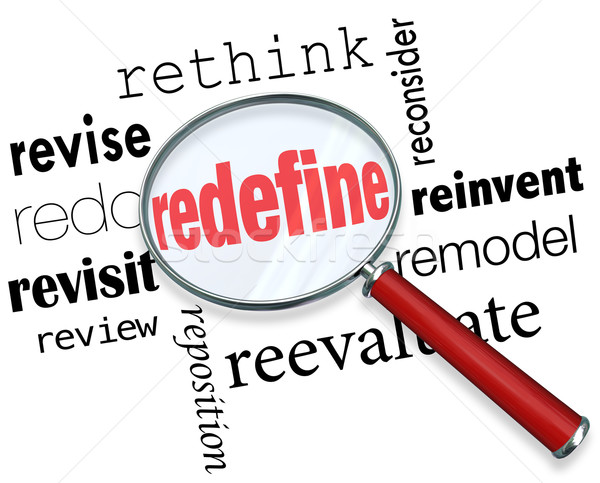 Redefine Rethink Remodel Revise Redo Magnifying Glass Words Stock photo © iqoncept