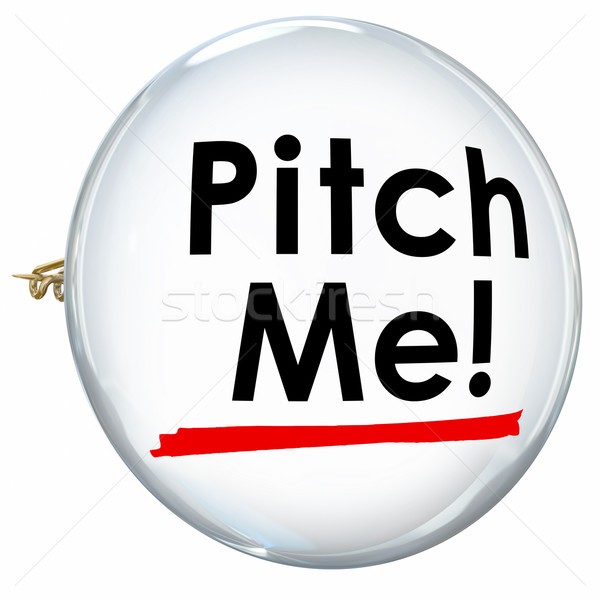 Pitch Me Button Pin Invite Convincing Sales Presentation Proposa Stock photo © iqoncept