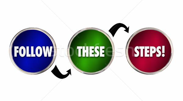Follow These Steps Plan Process Procedure System 3d Illustration Stock photo © iqoncept