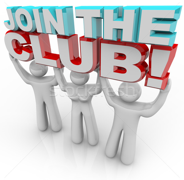 Join the Club - Membership Recruitment Team Stock photo © iqoncept