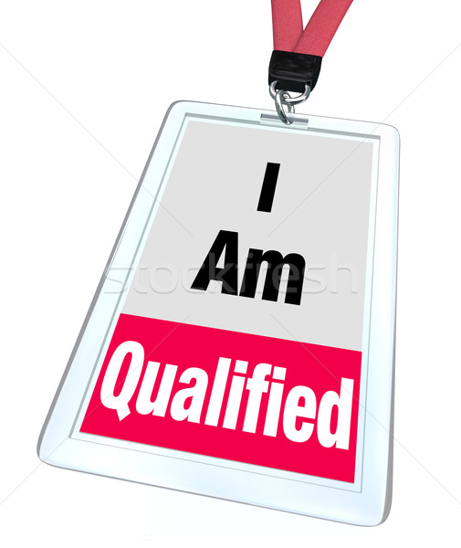 I Am Qualified Badge Certified License Reputable Professional Stock photo © iqoncept