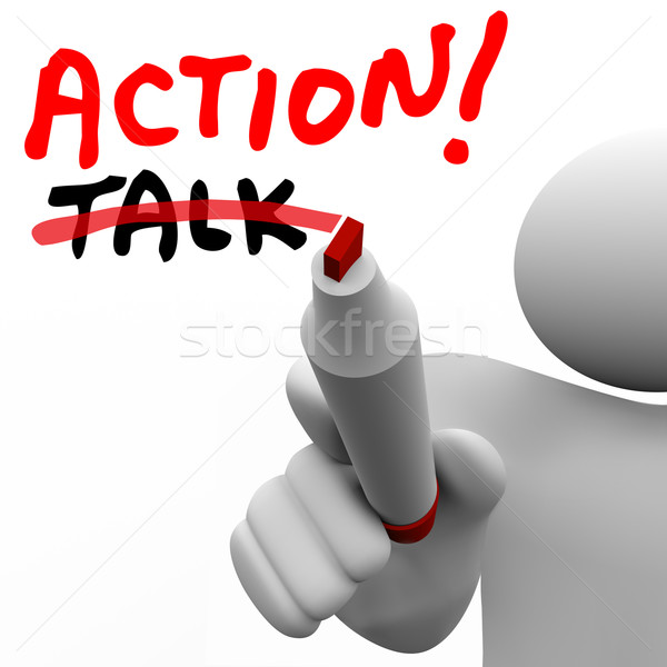 Action Vs Talk Man Writing Words Crossing Out Best Strategy Acti Stock photo © iqoncept