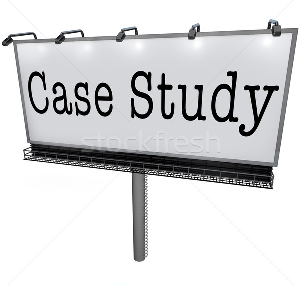Case Study Words Billboard Banner Sign Example Anecdote Stock photo © iqoncept
