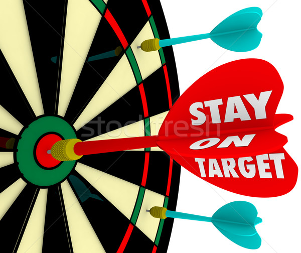 Stock photo: Stay on Target Words Dart Board Focus Goal Mission Achieved