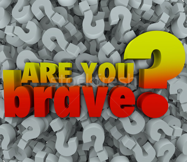 Are You Brave Question Mark 3d Symbol Background Courage Daring Stock photo © iqoncept
