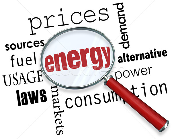 Energy Magnifying Glass Fuel Power Usage Demands Prices Words Stock photo © iqoncept