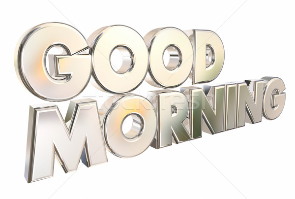 Good Morning 3d Words Welcome Introduction Stock photo © iqoncept