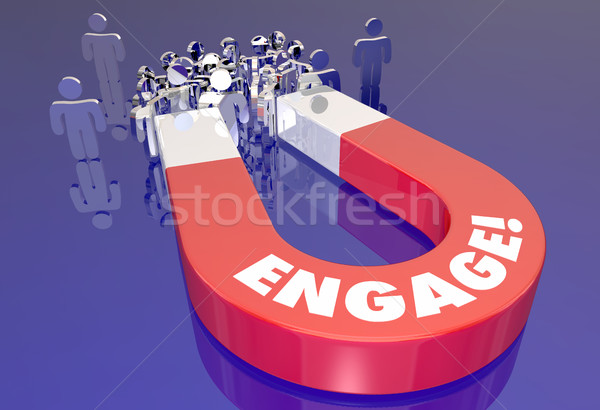 Engage Customer Audience Interaction Magnet Pulling People 3d Il Stock photo © iqoncept
