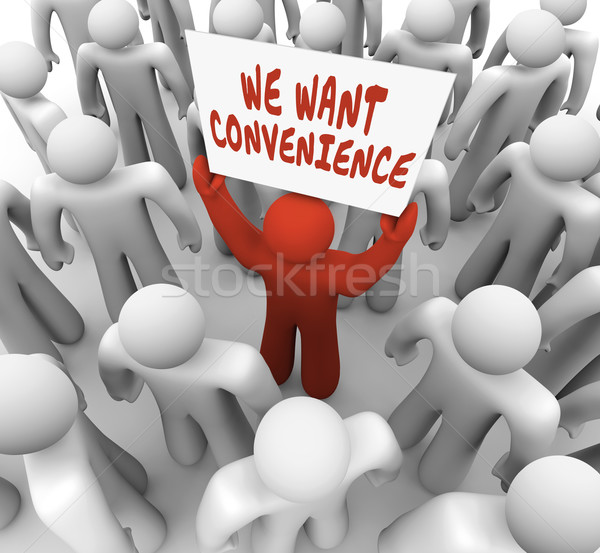 Stock photo: We Want Convenience Man Person Holding Sign Demanding Service