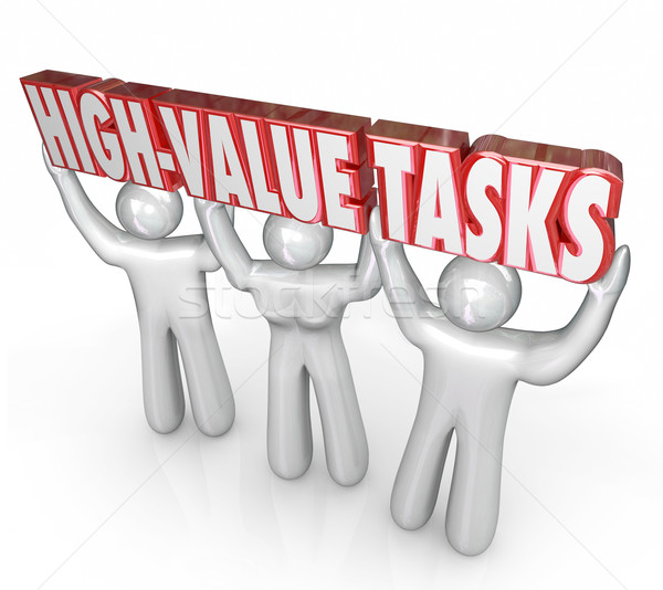 High Value Tasks Priority Most Important Jobs Biggest ROI Stock photo © iqoncept