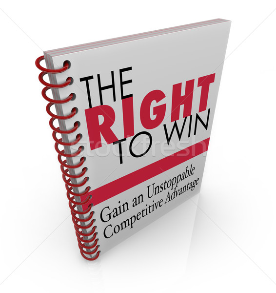 The Right to Win Business Competitive Advantage Stock photo © iqoncept