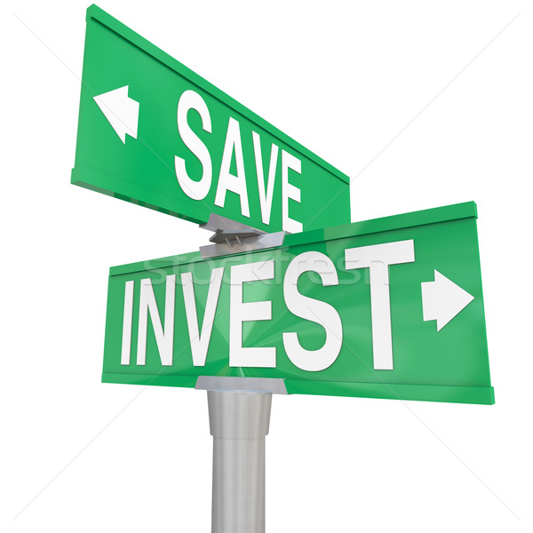 Save Vs Invest Words Two Way Street Signs Investment Choices Opt Stock photo © iqoncept