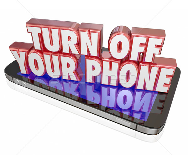 Turn Off Your Mobile Cell Phone Polite Manners Quiet Silent Mode Stock photo © iqoncept