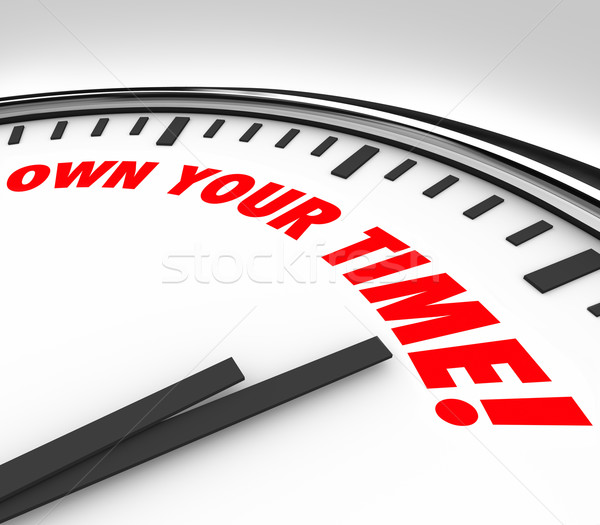 Own Your TIme Clock Words Enjoy Personal Life Stock photo © iqoncept