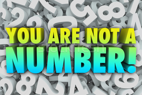 You Are Not a Number Unique Individual Stock photo © iqoncept