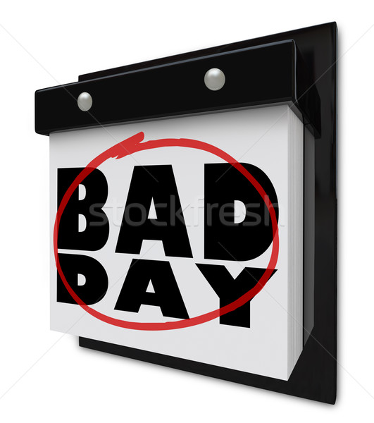 Bad Day - Disappointment and Dread Wall Calendar Stock photo © iqoncept