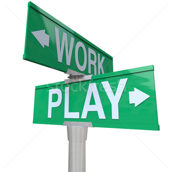 Work Vs Play Two Way Street Signs Time Off Fun Recreation Stock photo © iqoncept