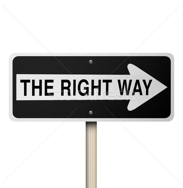 The Right Way Road Sign - Isolated Stock photo © iqoncept