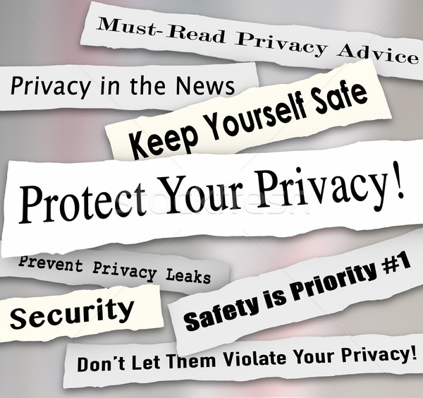 Protect Your Privacy Newspaper Headlines Important Iinformation Stock photo © iqoncept