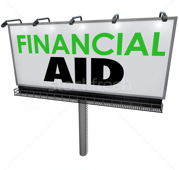Financial Aid Billboard Sign Education Tuition Scholarship Assis Stock photo © iqoncept