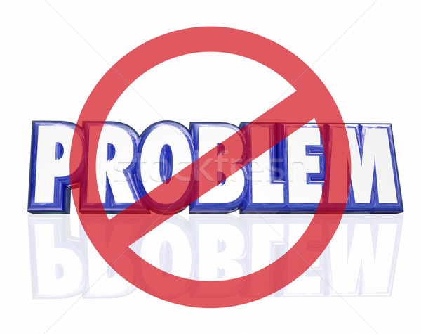 No Problem 3d Word Symbol Avoid Trouble Issue Challenge Solved Stock photo © iqoncept