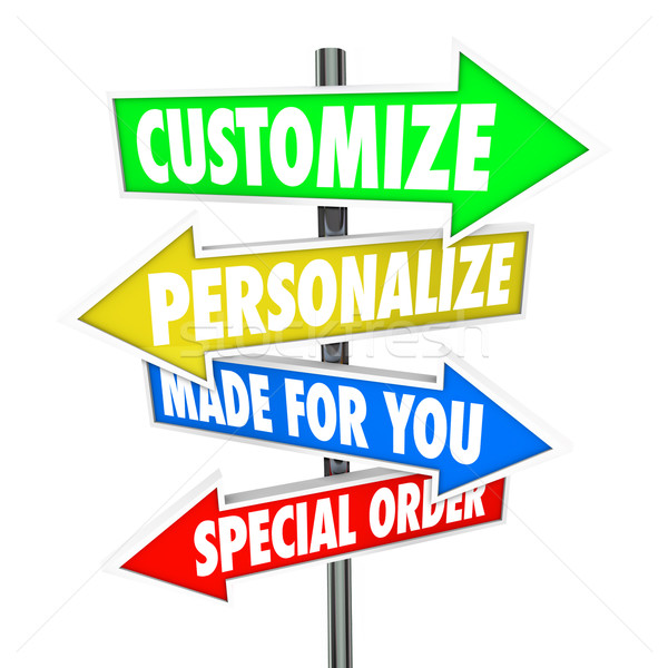 Customize Personalize Made for You Special Order Signs Stock photo © iqoncept