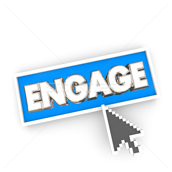 Engage Arrow Button Press Internet Website Click Communicate Wor Stock photo © iqoncept
