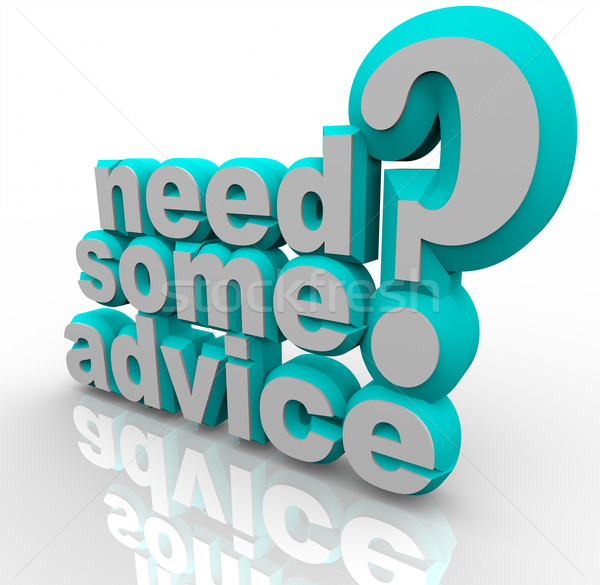 Need Some Advice Help Assistance 3D Words Stock photo © iqoncept