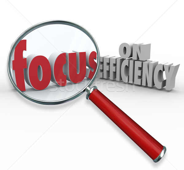 Focus on Efficiency Magnifying Glass Searching Effective Ideas Stock photo © iqoncept