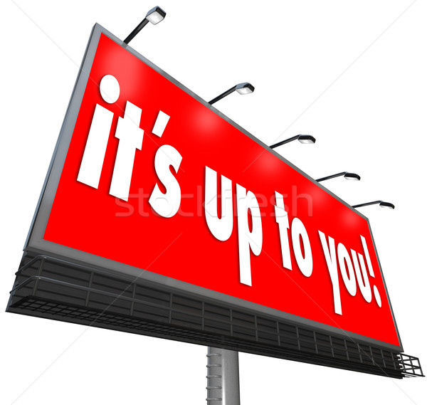 Its Up to You Billboard Sign Options Opportunity Choice Stock photo © iqoncept