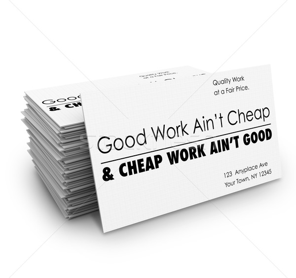 Good Work Ain't Cheap Business Cards Quality Service  Stock photo © iqoncept
