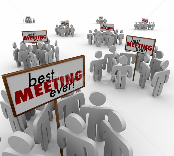 Best Meeting Ever Groups People Signs Team Discussion Stock photo © iqoncept