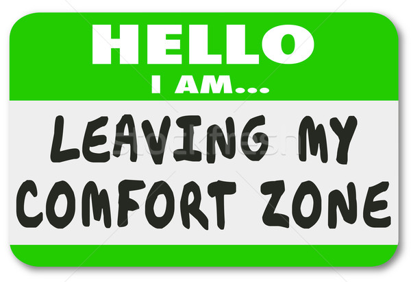 Leaving My Comfort Zone Name Tag Sticker Brave Courage Stock photo © iqoncept